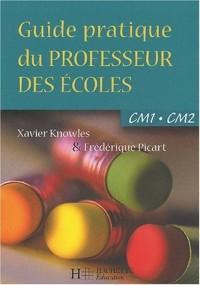 Guide pratique du professeur des écoles CM1-CM2
