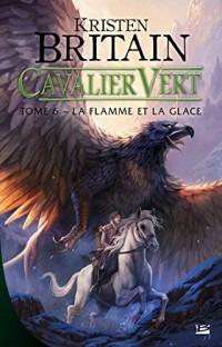 Cavalier Vert, T6 : La Flamme et la glace