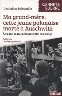 Ma grand-mère, cette jeune polonaise morte à Auschwitz