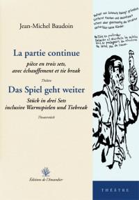 La Partie Continue / Das Spiel Geht Weiter