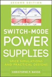 Switch-Mode Power Supplies : SPICE Simulations and Practical Designs