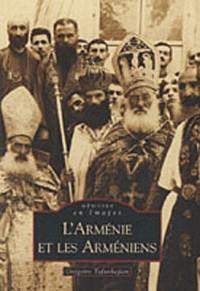 L'Arménie et les Arméniens