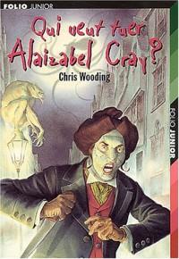 Qui veut tuer Alaizabel Cray ?