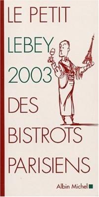 Le petit Lebey 2003 des bistrots parisiens