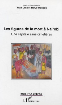Les figures de la mort à Nairobi - une capitale sans cimetières