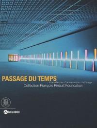 Passage du Temps - une Selection d'Oeuvres Autour de l'Image