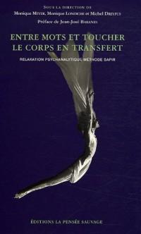 Entre mots et toucher Le corps en transfert : Relaxation psychanalytique méthode Sapir