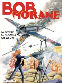 Bob Morane, Tome 42 : La Guerre du Pacifique n'aura pas lieu : Tome 1