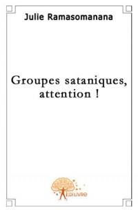 Groupes Sataniques, Attention!
