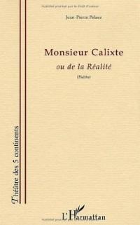 Monsieur Calixte Ou de la Realite