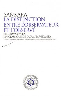 La distinction entre l'observateur et l'observé : Un classique de l'advaita vedânta