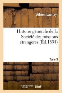 Histoire Ste Missions Etrangères T3  ed 1894