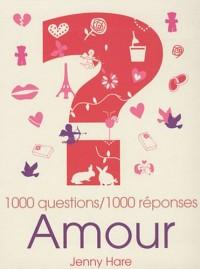 Amour : 1000 questions / 1000 réponses