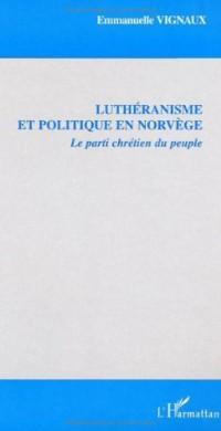 Luthéranisme et politique en Norvège : Le Parti chrétien du peuple