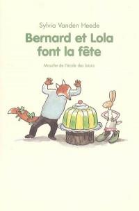 Bernard et Lola font la fête