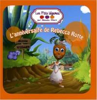 Les P'tits Légumes : L'anniversaire de Rebecca Rotte
