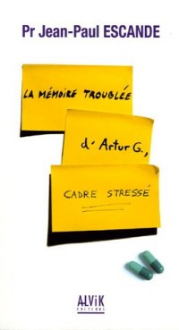 La mémoire troublée d'Arthur G., cadre stressé