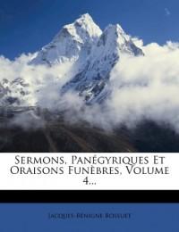 Sermons, Panégyriques Et Oraisons Funèbr