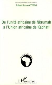 De l'unité africaine de Nkrumah à l'Union africaine de Kadhafi