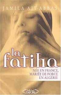 La Fatiha : Née en France, mariée de force en Algérie