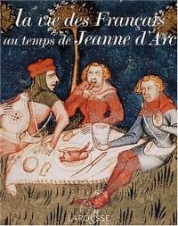 La vie des Français au temps de Jeanne d'Arc