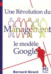 Une révolution du management : Le modèle Google (Ancienne édition)