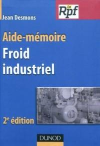 Aide-mémoire du froid industriel - 2ème édition
