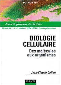 Biologie cellulaire, License SV 1re, 2e et 3années- PCEM - PCEP- Classe préparatoire : Des molécules aux organismes