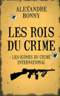 Les rois du crime : Volume 2, Les icônes du crime international