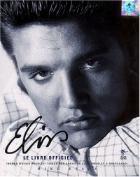 Elvis : Le Livre officiel