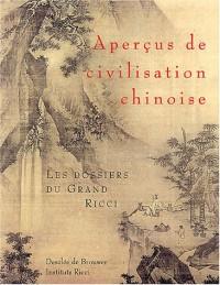 Aperçus de civilisation chinoise : Les dossiers du Grand Ricci