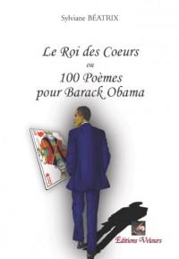 Le roi des coeurs ou 100 Poèmes pour Barack Obama