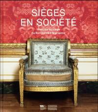Sièges en société : Histoire du siège du Roi-Soleil à Marianne
