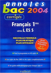 Annales Bac 2004 : Français 1ères L - ES - S (Sujets corrigés)