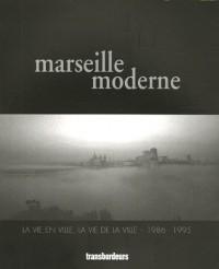 Marseille moderne : La vie en ville, la vie de la ville 1986-1995