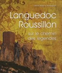 Languedoc-Roussillon : Sur le chemin des légendes