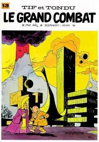 Tif et Tondu - tome 13 - LE GRAND COMBAT