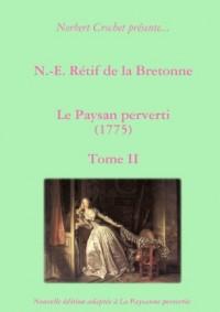 N.-E. Rétif De La Bretonne - Le Paysan Perverti Tome Ii