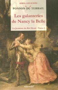 La Jeunesse du Roi Henri, Tome 2 : Les galanteries de Nancy la Belle