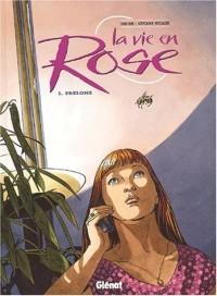 La Vie en rose, tome 1 : Bourdons