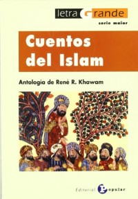 Cuentos del islam/ Stories of Islam: Antologia/ Anthology