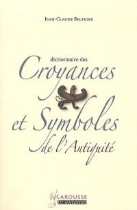 Dictionnaire des croyances et symboles de l'Antiquité