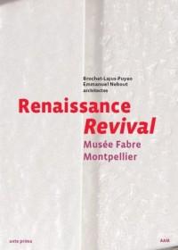 Renaissance. Musée Fabre de Montpellier. Brochet Lajus Pueyo et Emmanuel Nebout architectes. Edition bilingue français/anglais