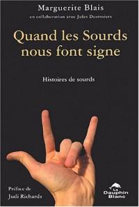 Quand les sourds nous font signe : Histoires de sourds