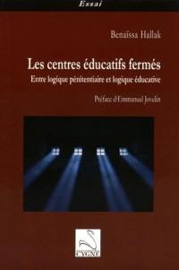 Les centres éducatifs fermés : Entre logique pénitentiaire et logique éducative