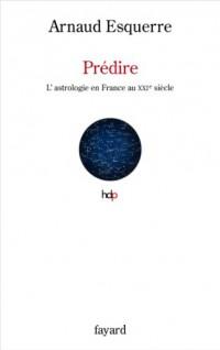 Prédire: L'astrologie en France au XXIe siècle