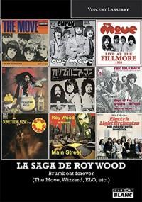La saga de Roy Wood Brumbeat forever (The Move, Wizzard, ELO, etc.)