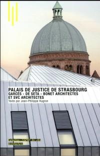 Palais de justice de Strasbourg: Garcés - De Seta - Bonet Architectes et SVC Architectes