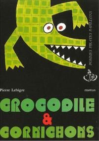 Crocodile & cornichons