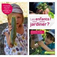 Enfants ! Vous Venez Jardiner ? (les)